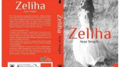 """Ayşe Sezgin'in Yeni Kitabı """"Zeliha"""" Çıktı"""