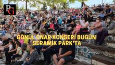 Gönül Onar müzikseverlerle Seramik Park'ta buluşuyor