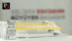 ETO Başkanı Güler'den Aşı Çağrısı