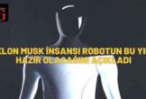 Tesla'nın insan görünümlü robotu bu yıl hazır