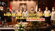 Işıkspor'dan Başkan Ataç'a Ziyaret