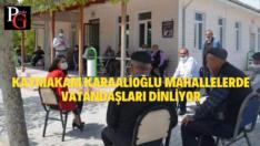 Kaymakam Karaalioğlu Mahalle Ziyaretlerini Sürdürüyor
