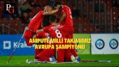Ampute Milli Takımımız Avrupa Şampiyonu