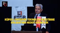 Eskişehir Teknoloji Geliştirme Bölgesinin Yeni Stratejileri belirlendi