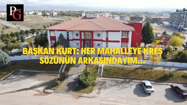 """Kazım Kurt: """"Vadişehir Kreşi hayırlı olsun"""""""
