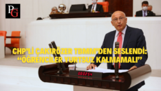 """CHP'li Çakırözer TBMM'den seslendi: """"Öğrenciler yurtsuz kalmamalı"""""""